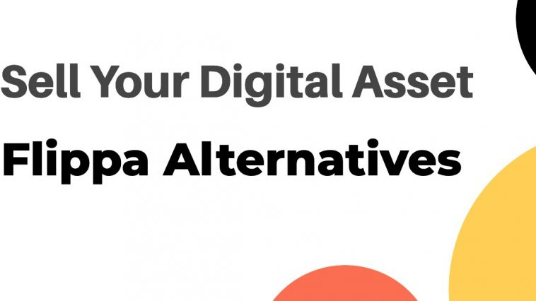 Flippa Alternatives - Top Website Flipping Platforms other than Flippa to Sell Your Digital Asset
